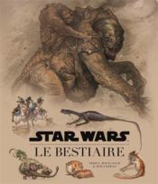Star wars ; le bestiaire - Couverture - Format classique