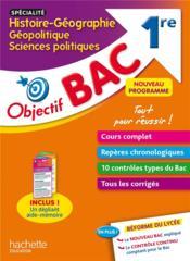 Objectif bac ; specialité histoire-géo, géopolitique et sciences politiques ; 1re - Couverture - Format classique