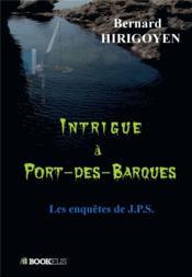 Intrigue à Port-des-Barques ; les enquêtes de J.P.S. - Couverture - Format classique