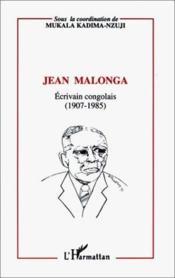 Jean Malonga ; écrivain congolais (1907-1985) - Couverture - Format classique