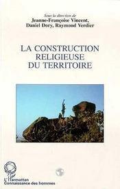 La Construction Religieuse Du Territoire - Intérieur - Format classique