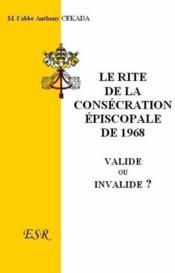 Le Rite De La Consecration Episcopale De 1968 - Couverture - Format classique