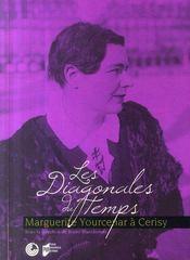 Les diagonales du temps ; Marguerite Yourcenar à Cerisy - Intérieur - Format classique