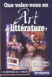Que Valez Vous En Arts Et Litterature ? - Intérieur - Format classique
