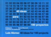 Alonso Balaguer y arquitectos asociados ; 40 ideasfor 100 projects - Couverture - Format classique