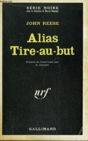 Alias Tire Au But. Collection : Serie Noire N° 1291 - Couverture - Format classique
