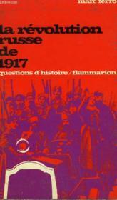 La Revolution Russe De 1917. Collection : Questions D'Histoire N° 1. - Couverture - Format classique
