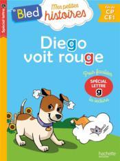 Diego voit rouge (special lettre G) - Couverture - Format classique