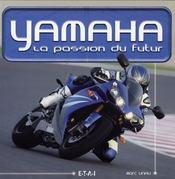 Yamaha ; la passion du futur - Intérieur - Format classique
