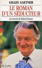 Le roman d'un séducteur. les secrets de Roland Dumas - Intérieur - Format classique