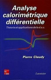 Analyse Calorimetrique Differentielle : Theorie Et Applications De La D.S.C - Couverture - Format classique