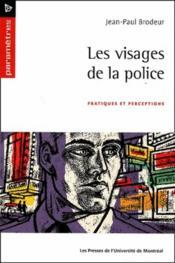 Les visages de la police ; pratiques et perceptions - Couverture - Format classique