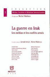 La guerre en irak ; les médias et les conflits armés - Intérieur - Format classique