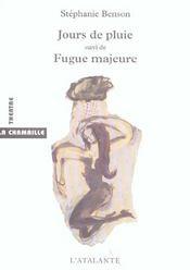 Jours De Pluie ; Fugue Majeure - Intérieur - Format classique