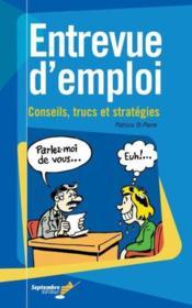 Entrevue d'emploi. conseils, trucs et strategies. - Couverture - Format classique
