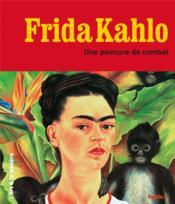 Frida Kahlo, une peinture de combat - Couverture - Format classique