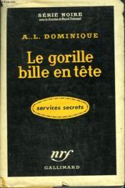 Le Gorille Bille En Tete. Collection : Serie Noire Avec Jaquette N° 352 - Couverture - Format classique