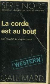 Collection : Serie Noire N° 1610 La Corde Est Au Bout - Couverture - Format classique