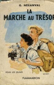 La Marche Au Tresor. Collection : Pour Les Jeunes. - Couverture - Format classique