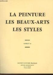 La Peinture Les Beaux-Arts Les Styles - Cours N°18 - Couverture - Format classique