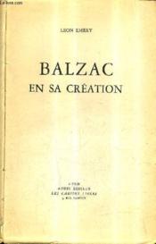 Balzac En Sa Creation. - Couverture - Format classique
