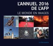 L'annuel 2016 de l'AFP ; le monde en images - Couverture - Format classique