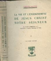La Vie Et L'Enseignement De Jesus Christ Notre Seigneur - Volume 1 - Tome 1 - Couverture - Format classique