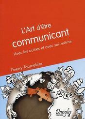 L'art d'être communicant ; avec les autres et avec soi-même - Intérieur - Format classique