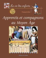 Apprentis et compagnons au moyen-age - Couverture - Format classique