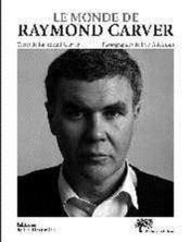 Le monde de Raymond Carver - Couverture - Format classique
