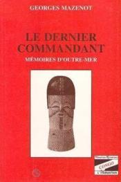 Dernier Commandant Memoires D'Outre-Mer - Couverture - Format classique