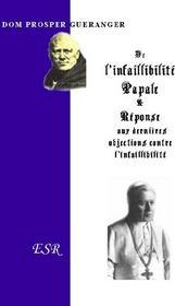 De L'Infaillibilite Papale Et Reponse Aux Dernieres Objections Contre L'Infaillibilite Papale - Couverture - Format classique