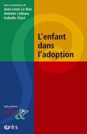 Enfances Et Psy ; L'Enfant Dans L'Adoption - Couverture - Format classique