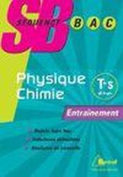Séquence bac ; entraînement Physique-Chimie terminale S ; obligatoire - Couverture - Format classique