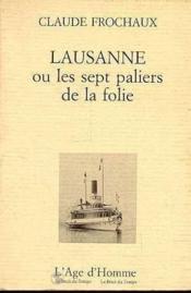 Lausanne Les 7 Paliers De La Folie - Couverture - Format classique