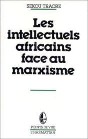Les intellectuels africains face au marxisme - Couverture - Format classique