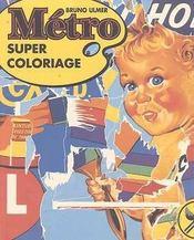 Metro Super Coloriage - Intérieur - Format classique