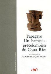 Papagayo ; un hameau précolombien du Costa Rica - Couverture - Format classique
