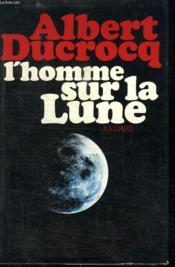 L Homme Sur La Lune. - Couverture - Format classique