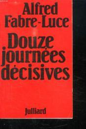 Douze Journees Decisives. - Couverture - Format classique