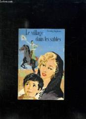 Le Village Dans Les Sables. - Couverture - Format classique