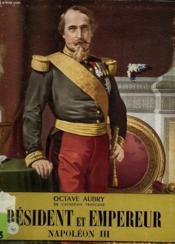 President Et Empereur. Napoleon Iii. Collection L'Histoire Illustree N°9. - Couverture - Format classique