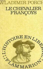 Le Chevalier Francoys. - Couverture - Format classique