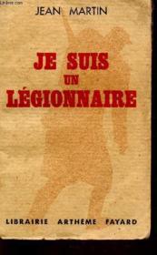 Je Suis Un Legionnaire. - Couverture - Format classique