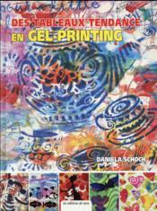 Des tableaux tendance en gel printing - Couverture - Format classique