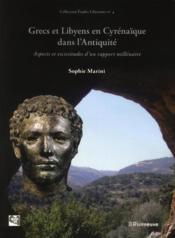 Grecs et Libyens en Cyrénaïque dans l'Antiquité ; aspects et vicissitudes d'un rapport millénaire - Couverture - Format classique