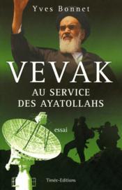 Vevak ; au service des ayatollahs - Couverture - Format classique