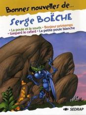 Bonnes Nouvelles De ; Serge Boëche ; Cp, Ce1 ; Recueil De Nouvelles - Couverture - Format classique