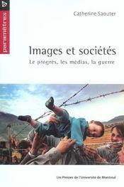 Images et sociétés ; le progrès, les médias, la guerre - Intérieur - Format classique