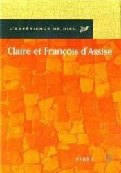 L'experience de dieu avec claire et francois - Couverture - Format classique